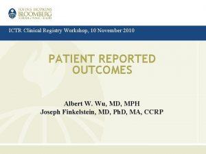 ICTR Clinical Registry Workshop 10 November 2010 PATIENT
