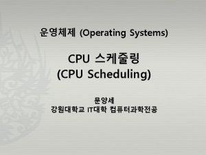 CPU IO CPU CPU Scheduling CPU IO Page