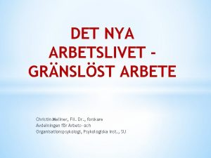 DET NYA ARBETSLIVET GRNSLST ARBETE Christin Mellner Fil