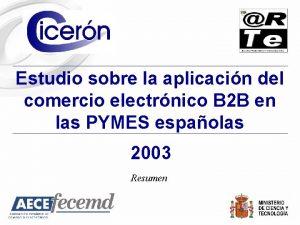 Estudio sobre la aplicacin del comercio electrnico B