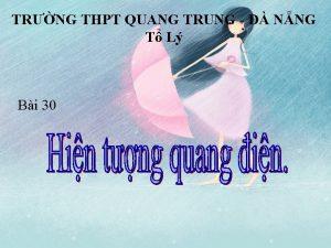 TRNG THPT QUANG TRUNG NNG T L Bi