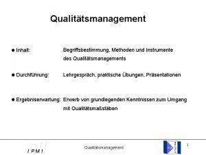 Qualittsmanagement Inhalt Begriffsbestimmung Methoden und Instrumente des Qualittsmanagements