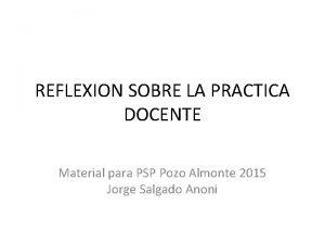 REFLEXION SOBRE LA PRACTICA DOCENTE Material para PSP