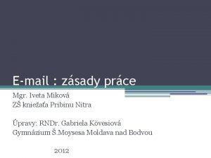 Email zsady prce Mgr Iveta Mikov Z knieaa
