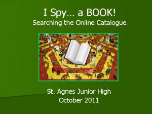 I Spy a BOOK Searching the Online Catalogue
