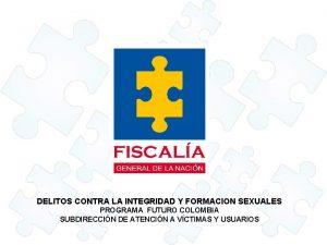 DELITOS CONTRA LA INTEGRIDAD Y FORMACION SEXUALES PROGRAMA