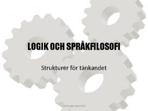 LOGIK OCH SPRKFILOSOFI Strukturer fr tnkandet Carita Lagerspetz