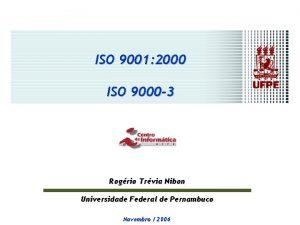 ISO 9001 2000 ISO 9000 3 Rogrio Trvia