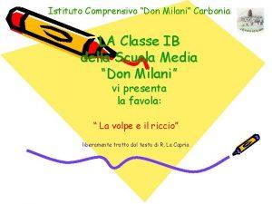 Istituto Comprensivo Don Milani Carbonia LA Classe IB
