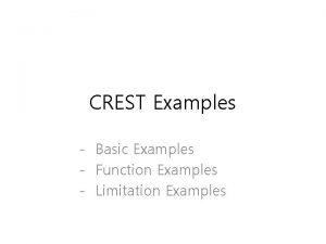 CREST Examples Basic Examples Function Examples Limitation Examples