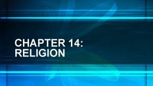 CHAPTER 14 RELIGION SECTION 1 RELIGION AND SOCIOLOGY