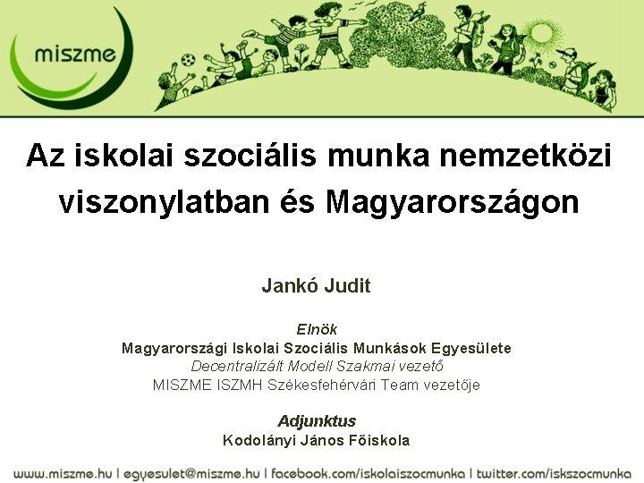 Az iskolai szocilis munka nemzetkzi viszonylatban s Magyarorszgon