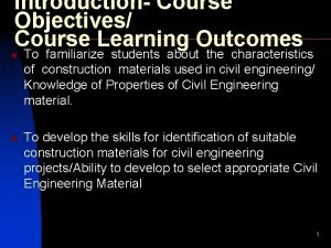 Introduction Course Objectives Course Learning Outcomes n n