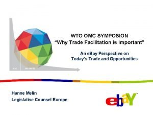 WTO OMC SYMPOSION Why Trade Facilitation is Important