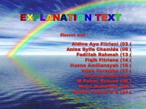 EXPLANATION TEXT Disusun oleh Aidina Ayu Fitriani Anisa