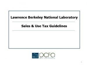 Lawrence Berkeley National Laboratory Sales Use Tax Guidelines