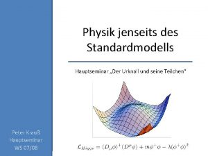 Physik jenseits des Standardmodells Hauptseminar Der Urknall und