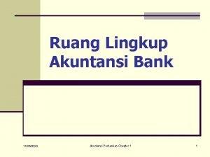Ruang Lingkup Akuntansi Bank 11262020 Akuntansi Perbankan Chapter