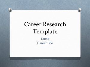 Career Research Template Name Career Title Project Assignments
