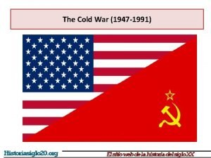 The Cold War 1947 1991 The Cold War