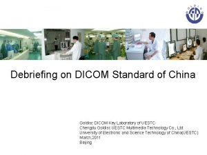 Debriefing on DICOM Standard of China Goldisc DICOM