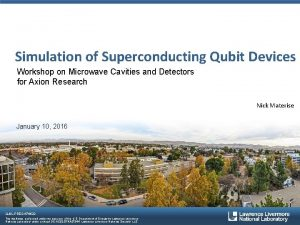 Simulation of Superconducting Qubit Devices Workshop on Microwave