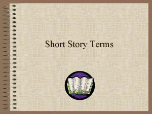 Short Story Terms What is a Short Story