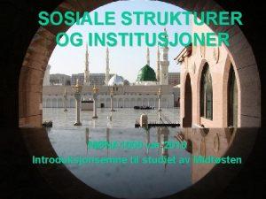 SOSIALE STRUKTURER OG INSTITUSJONER MNA 1000 vr 2010