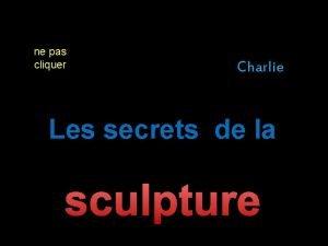 ne pas cliquer Charlie Les secrets de la