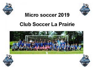Micro soccer 2019 Club Soccer La Prairie Personnes