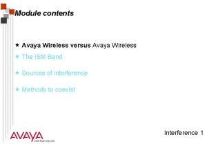 Module contents Avaya Wireless versus Avaya Wireless The