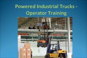 Powered Industrial Trucks Operator Training Powered Industrial Truck