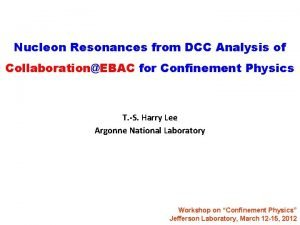 Nucleon Resonances from DCC Analysis of CollaborationEBAC for