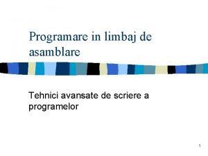 Programare in limbaj de asamblare Tehnici avansate de
