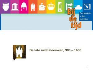 De late middeleeuwen 900 1600 1 De late