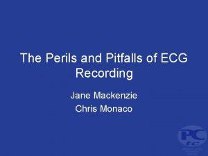 The Perils and Pitfalls of ECG Recording Jane