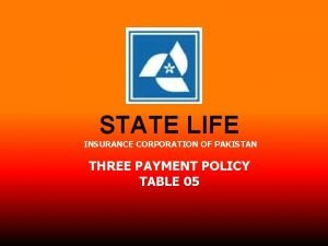 STATE LIFE INSURANCE CORPORATION OF PAKISTAN THREE PAYMENT