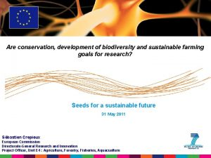 Are conservation development of biodiversity and sustainable farming
