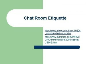 Chat Room Etiquette http www ehow comhow10204 practicechatroom