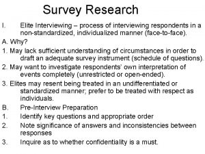 Survey Research I Elite Interviewing process of interviewing