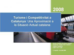 2008 Turisme i Competitivitat a Catalunya Una Aproximaci