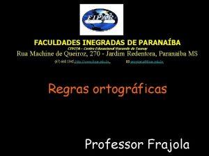 FACULDADES INEGRADAS DE PARANABA CEVITA Centro Educacional Visconde