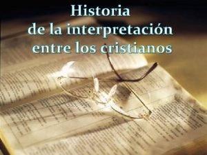 Historia de la interpretacin entre los cristianos Interpretacin