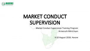 MARKET CONDUCT SUPERVISION Market Conduct Supervision Training Program