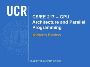 CSEE 217 GPU Architecture and Parallel Programming Midterm