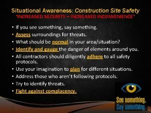Situational Awareness Construction Site Safety INCREASED SECURITY INCREASED