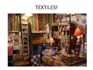 TEXTILES 1 What Does Textile Mean A textile