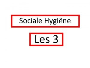Sociale Hygine Les 3 Sociale Vaardigheden communicatie Info