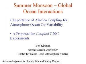 Summer Monsoon Global Ocean Interactions Importance of AirSea