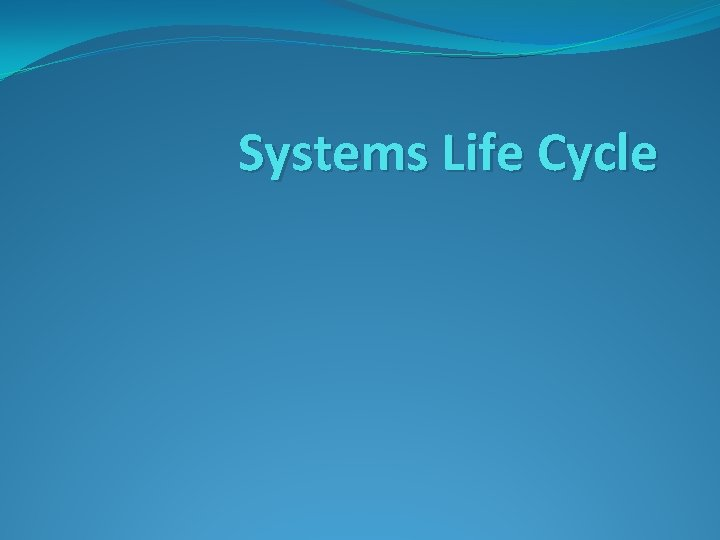 Systems Life Cycle General Systems Life Cycle Defenisi